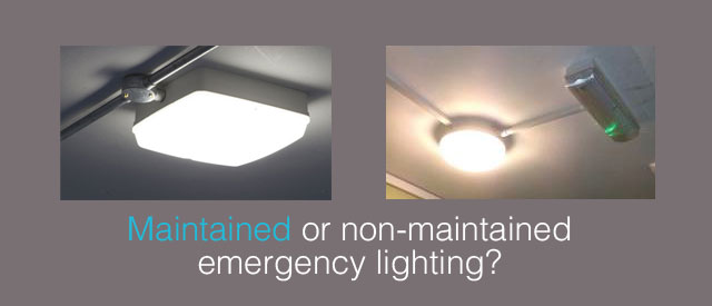 maintained or non-maintained emergency lighting?